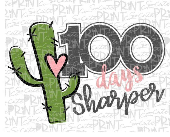 School clipart, 100 days sharper, Cactus PNG file for sublimation, one hundred days of school, 100th day of school, rustic cactus clipart #100daysofschoolshirt
