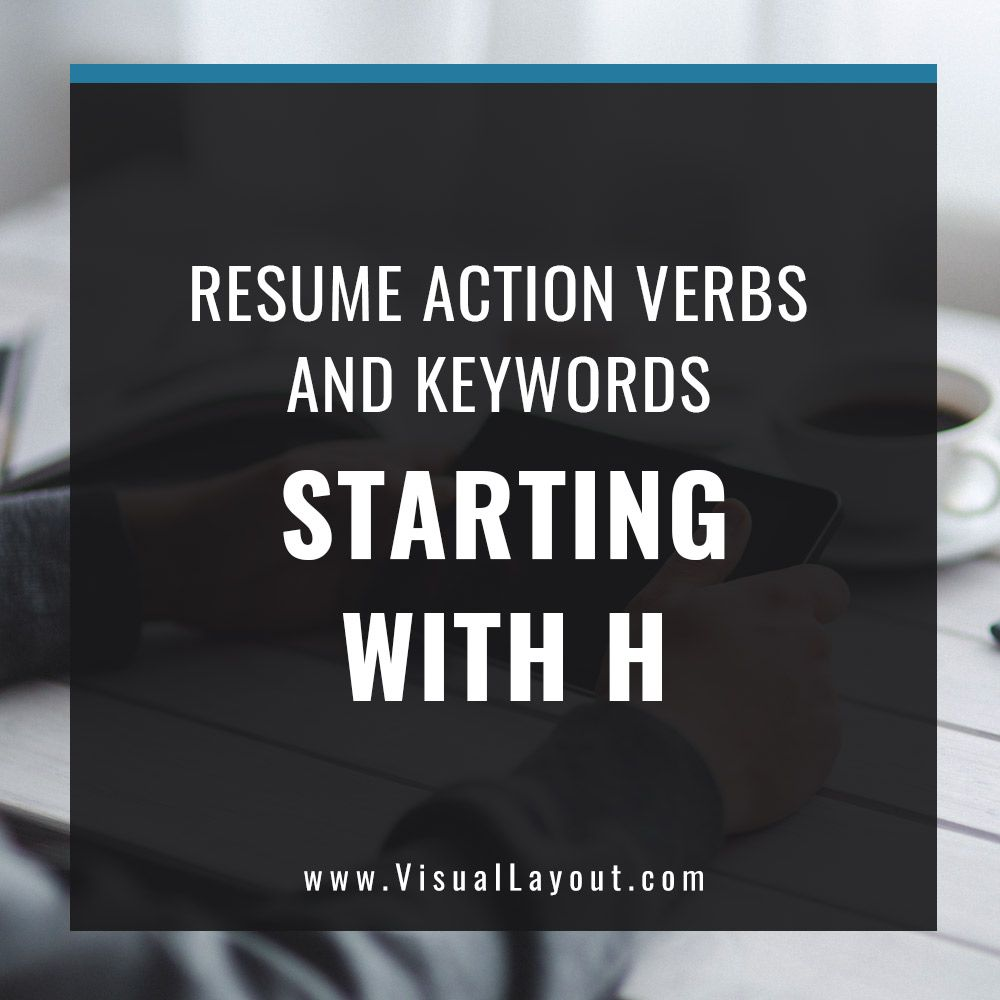 Job Seeker Resume Action Verbs And Keywords Starting With H