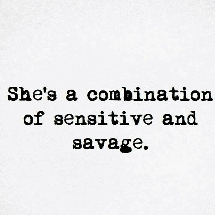 Savage Quotes Brilliant Sensitive & Savage  Random—Misc—Stuff—Things  Pinterest  Savage