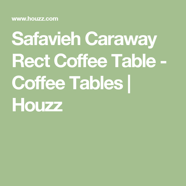 Safavieh Caraway Rect Coffee Table - Coffee Tables | Houzz