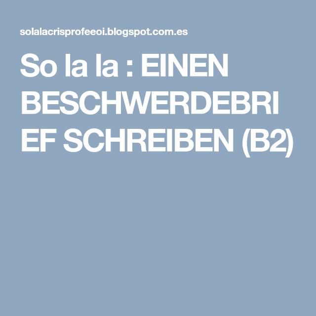 So La La Einen Beschwerdebrief Schreiben B2 Solala Blog Blog