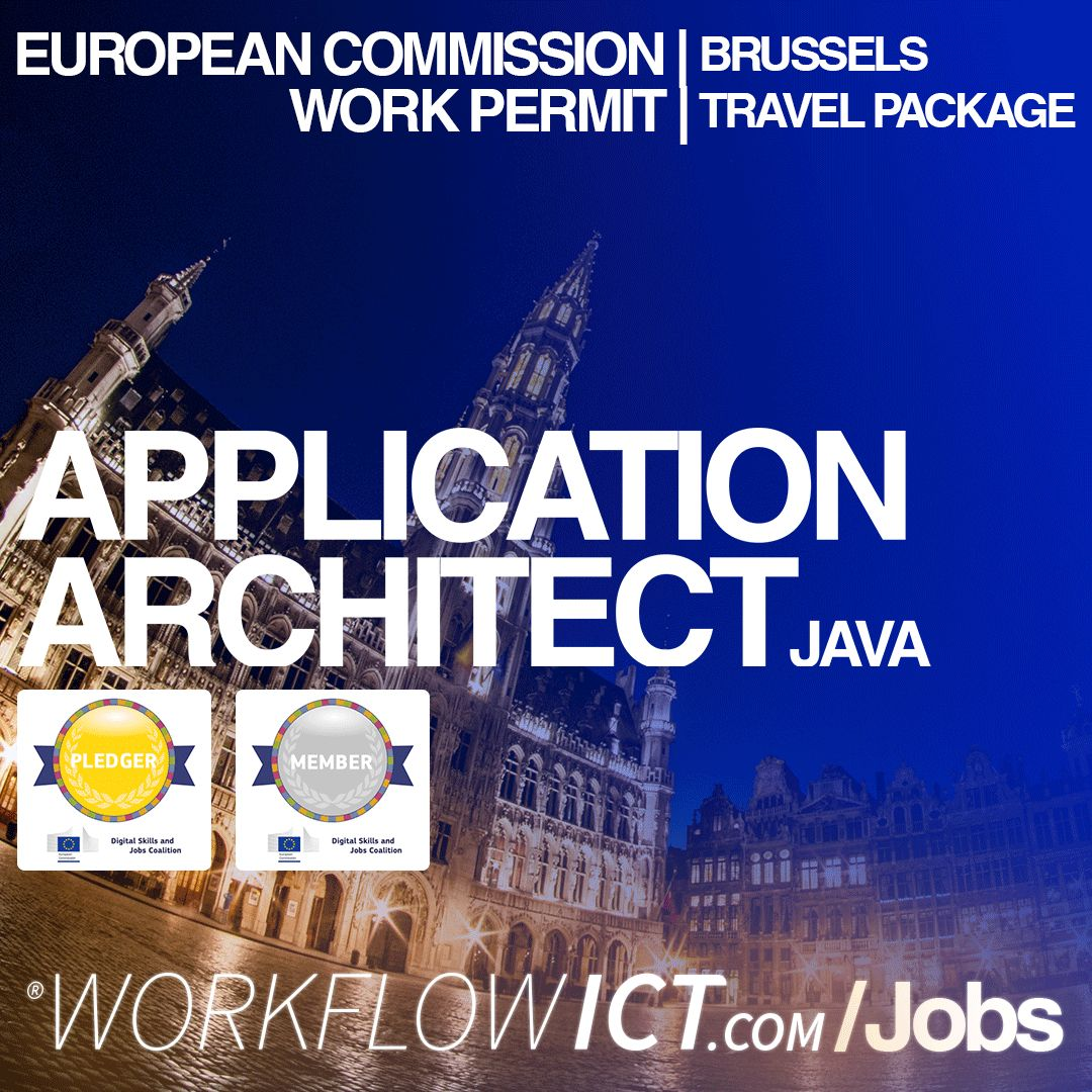 APPLICATION ARCHITECT European Commission Brussels. Work