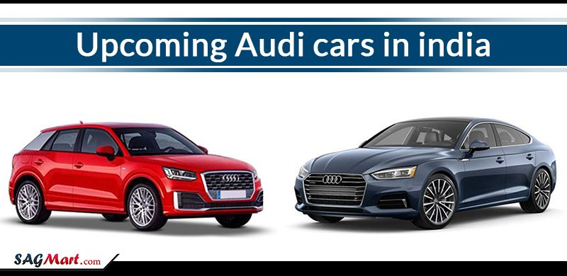 Check All Upcoming Audi Cars To Be Launched In India With Their - Audi car india price
