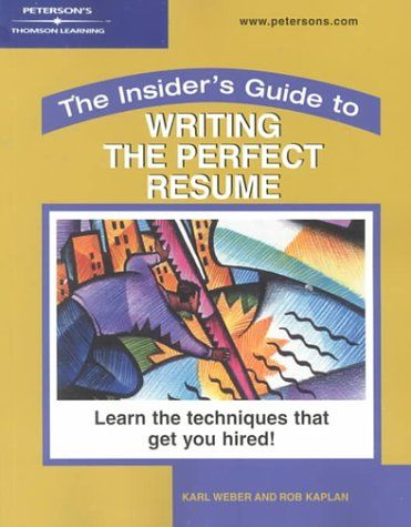 Insider\u0027s Guide Perfect Resume (Peterson\u0027s « LibraryUserGroup - resume library