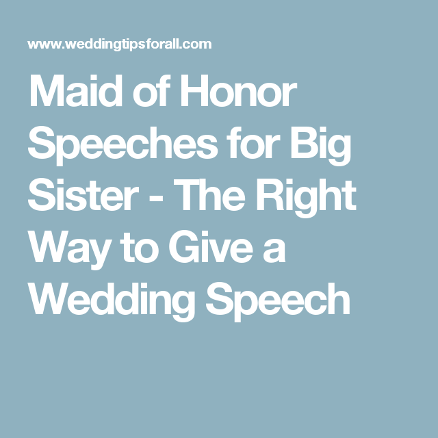 Funny Wedding Speeches Sister Of The Groom: Maid Of Honor Speeches For Big Sister