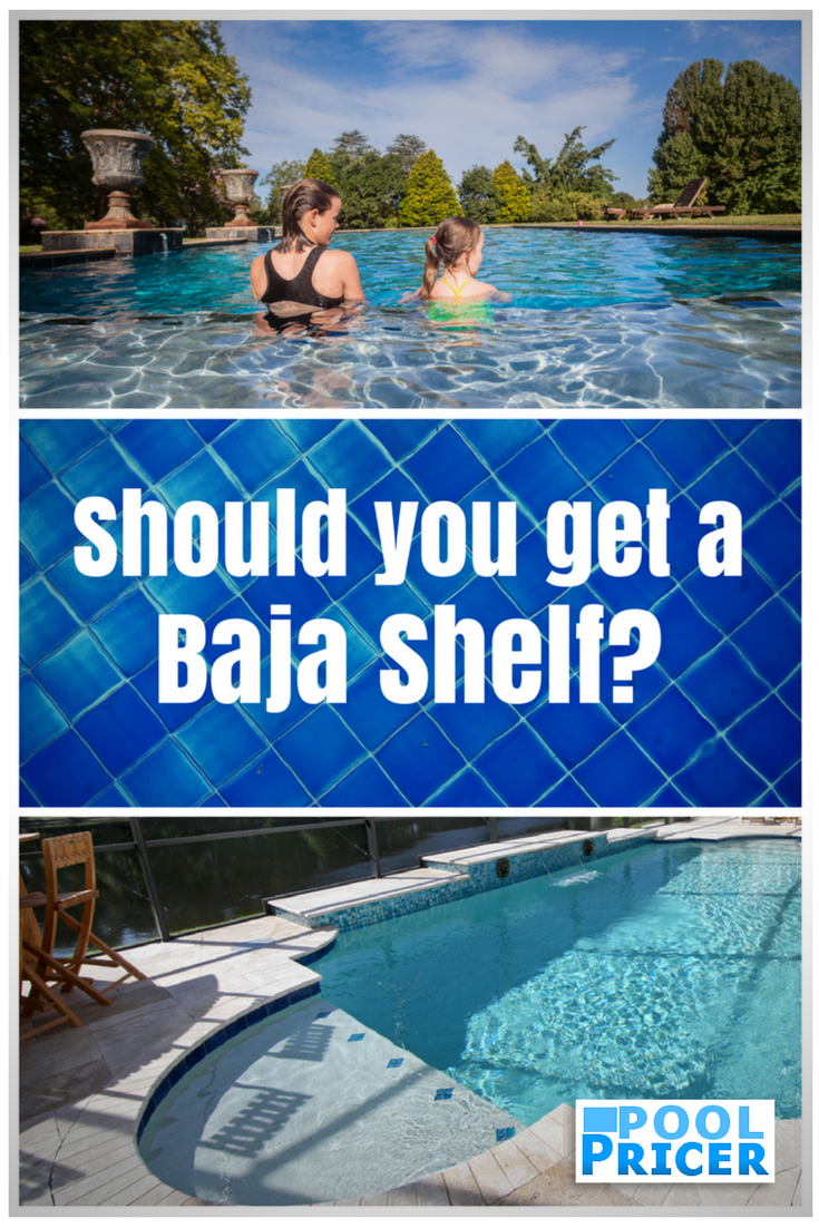 Should you get a baja shelf baja shelf shelves for Pool design with sun shelf