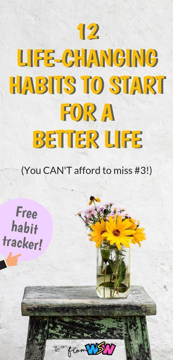 12 Simple Life Habits To Start To Improve Your Life And
