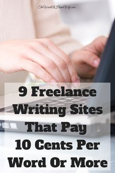 lance writing sites that pay cents per word or more  9 lance writing sites that pay 10 cents per word or more