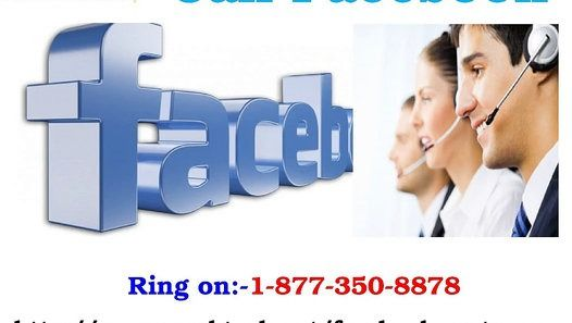 Maintain your Privacy, Call Facebook 1-877-350-8878 assistance	If your Facebook profile is day to day getting increment in fame, then there might be a security challenge at a certain point. To generate a strong password or customize your privacy settings, you can Call Facebook service executives. They are technically strong and professionally sound which help them to get in touch with exact needs of clients to solve them promptly. So, get connected with us at 1-877-350-8878.