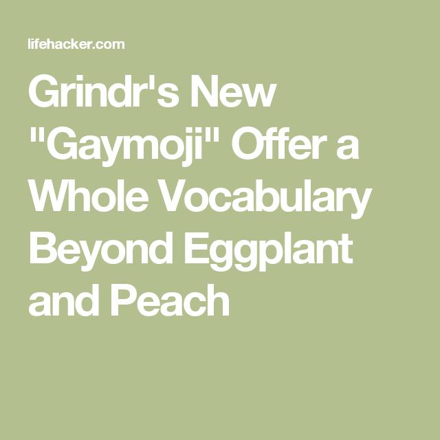 Meanings grindr gaymoji Grindr App