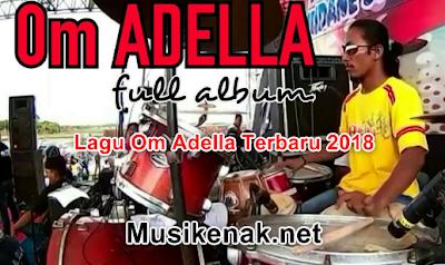 50 Hits Lagu Om Adella Terbaru 2018 Mp3 Musik Dangdut