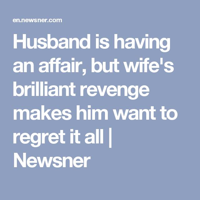 Wife regrets affair