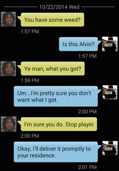 He texted his probation officer to ask for weed A+ Career stuff