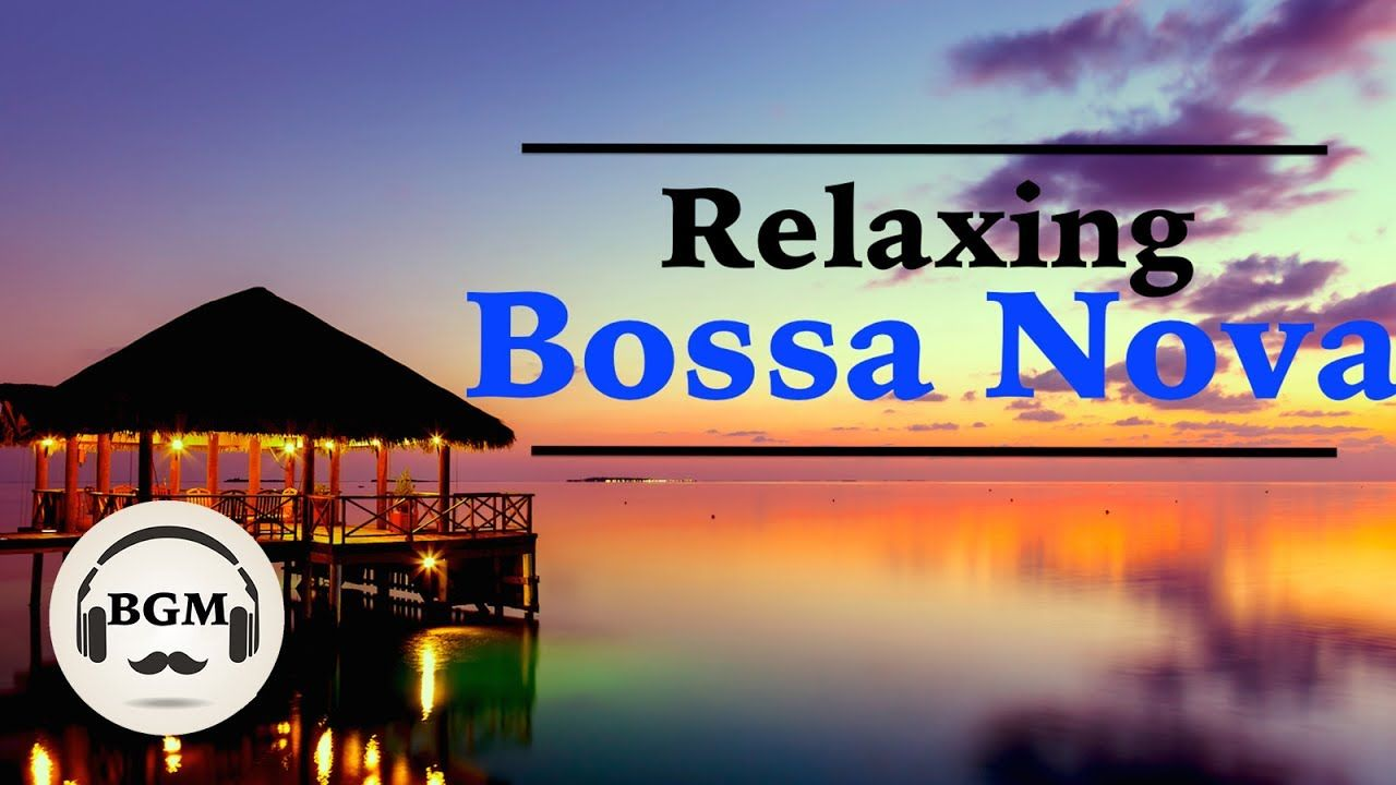relaxing bossa nova guitar music chill out music for study work