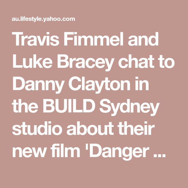 Travis Fimmel And Luke Bracey Chat To Danny Clayton In The Build Sydney Studio About Their New Film Danger Close The Battle Luke Bracey Travis Fimmel Bracey