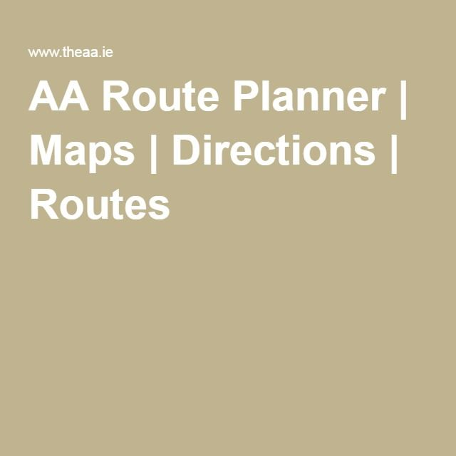 Aa Route Map Directions AA Route Planner | Maps | Directions | Routes | Ireland Trip