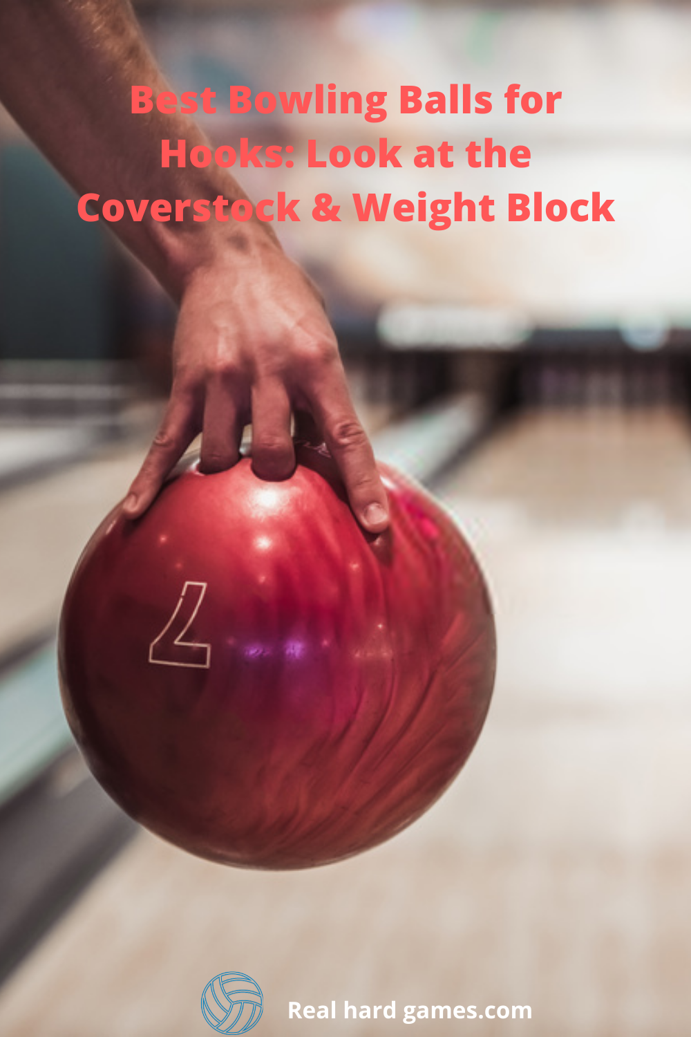 Best Bowling Balls For Hooks Look At The Coverstock Weight Block Bowling Bowling Balls Ball