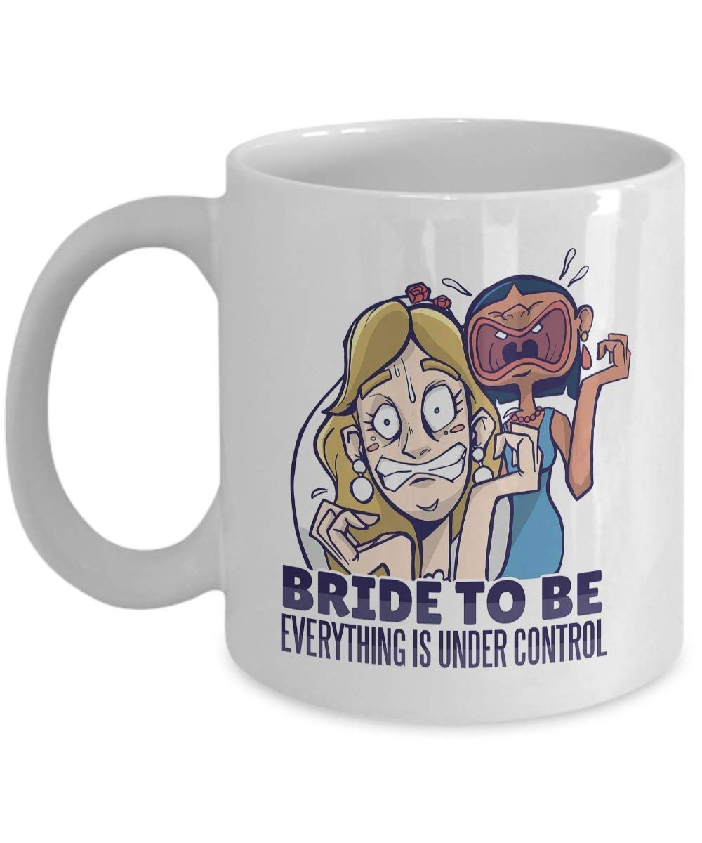 Bridal Shower Funny Mug GIft - Bride to be everything is under control ... - #bridal #bride #control #everything #funny #shower #under - #CupOfCoffee