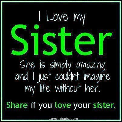 I Love My Sister Quotes Quote Family Quote Family Quotes Sister Quote