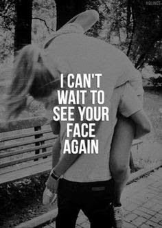 I can't wait to see your face again.