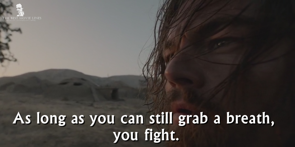 The Revenant 2015 Movie Quotes Inspirational Quotes With Images The Revenant Quotes
