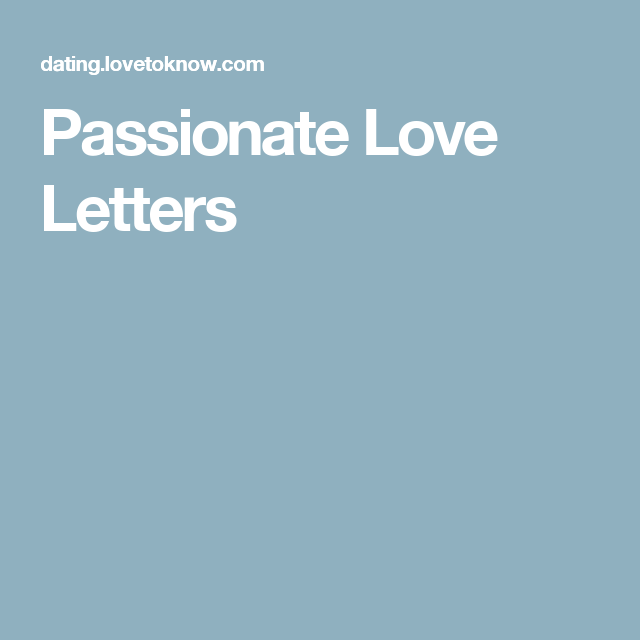 Explore Passionate Love Letters And More