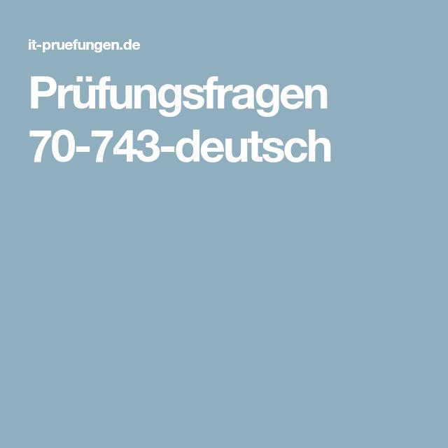 Prüfungsfragen 70-743-deutsch | Microsoft MCSE Prüfungsfragen 70-980 ...