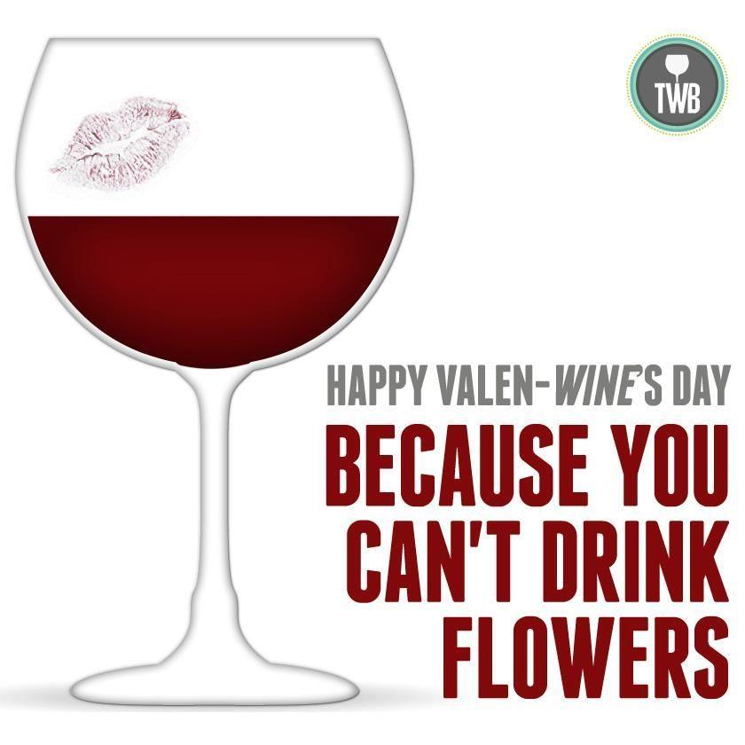 Happy Valen Wines Day Wine Quotes Wine Jokes Wine Meme
