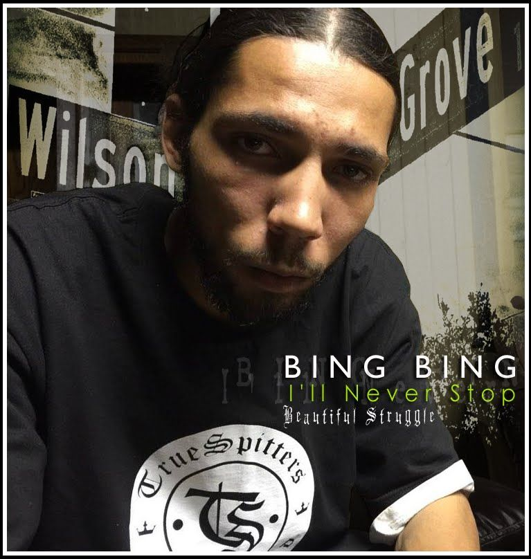 """I'll Never Stop"" by Bing Bing (Beautiful Struggle)"