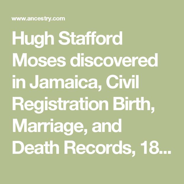 Hugh Stafford Moses Discovered In Jamaica Civil Registration Birth