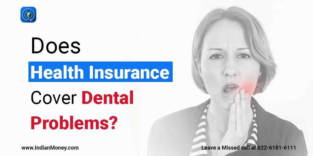 Does Health Insurance Cover Dental Problems Dental Problems