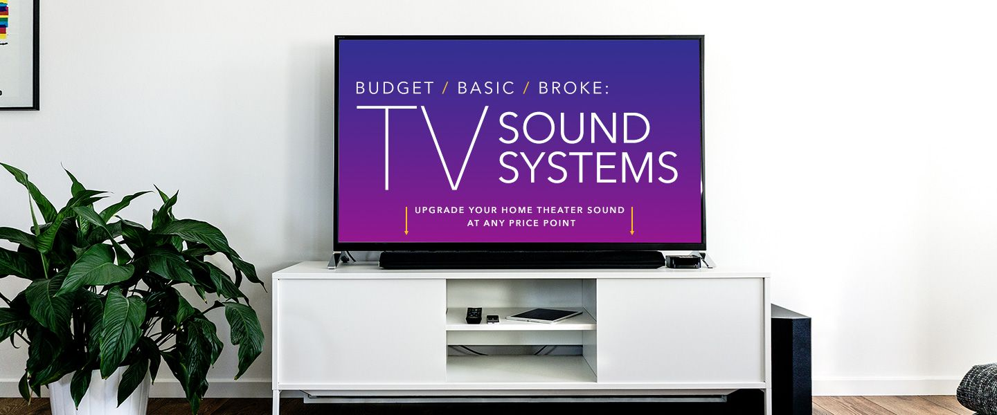 Budget Basic Broke The Best Tv Sound System Upgrades At Every