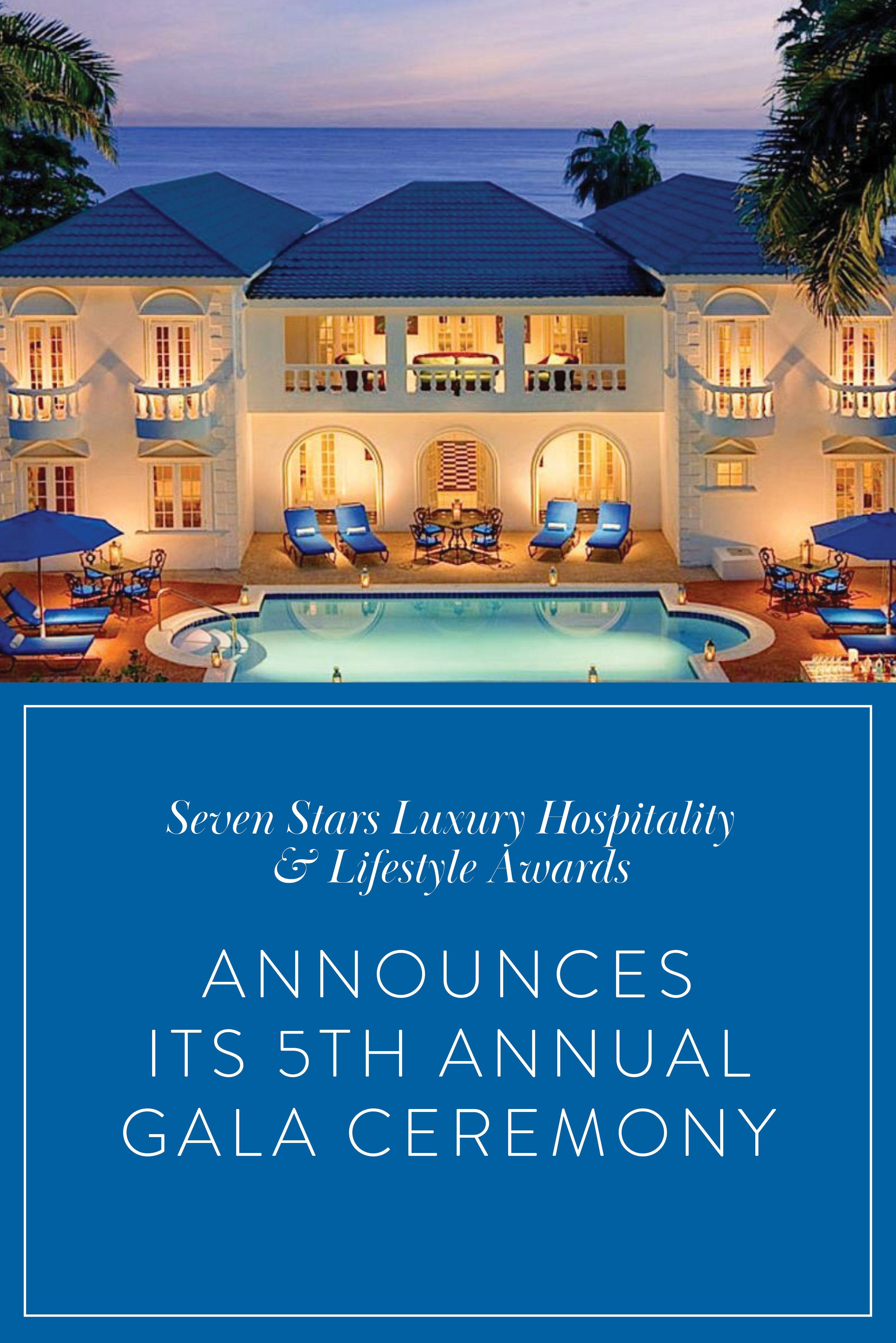 Seven Stars Luxury Hospitality and Lifestyle Awards announces its 5th  Annual Gala Ceremony | Luxury Travel Blogger - Carmen Edelson | Best  hotels, Luxury travel blog, Luxury travel