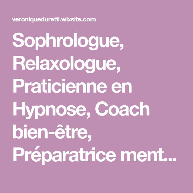 Sophrologue, Relaxologue, Praticienne en Hypnose, Coach