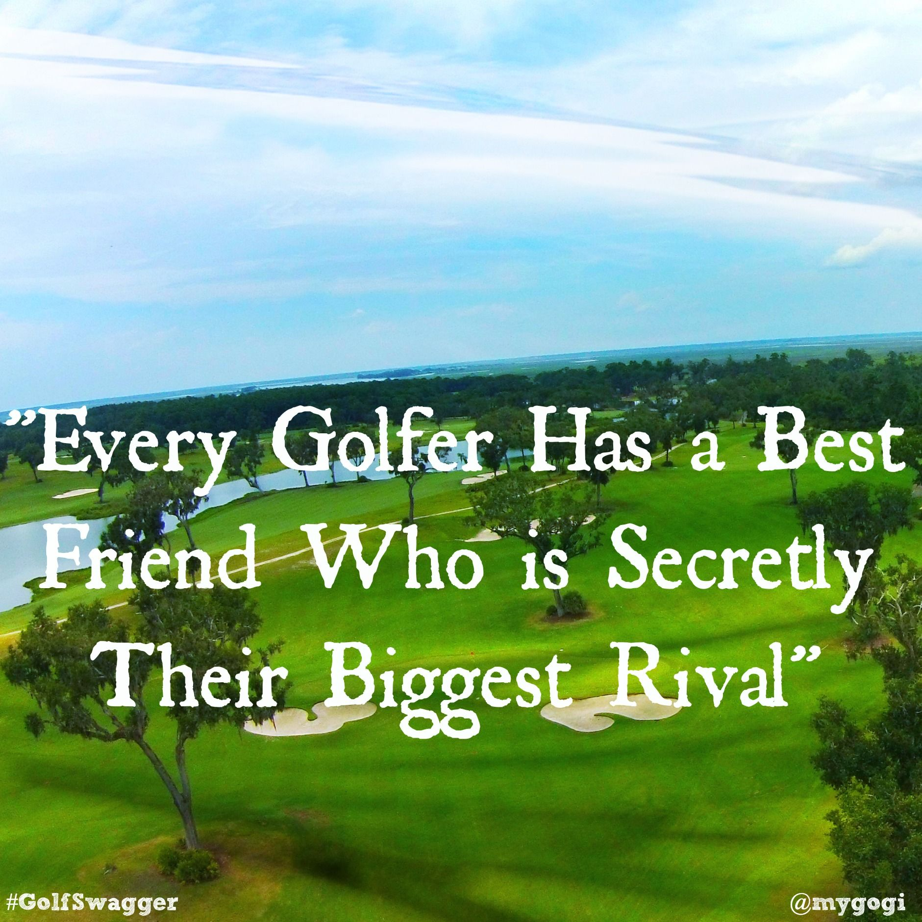 Everyone Has One Who Is Yours Tag Them In A Comment Golf Bestie Rival Golfswagger Quotes