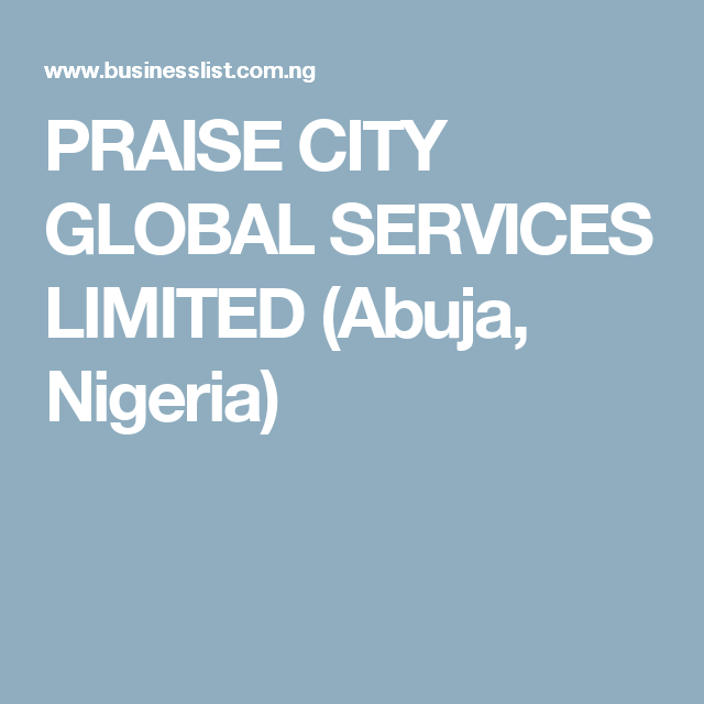 PRAISE CITY GLOBAL SERVICES LIMITED (Abuja, Nigeria)