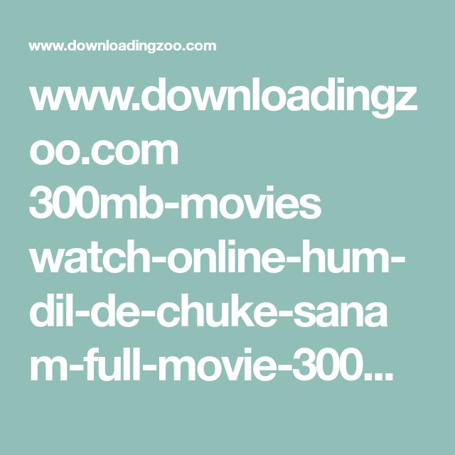 www downloadingzoo com 300mb-movies watch-online-hum-dil-de