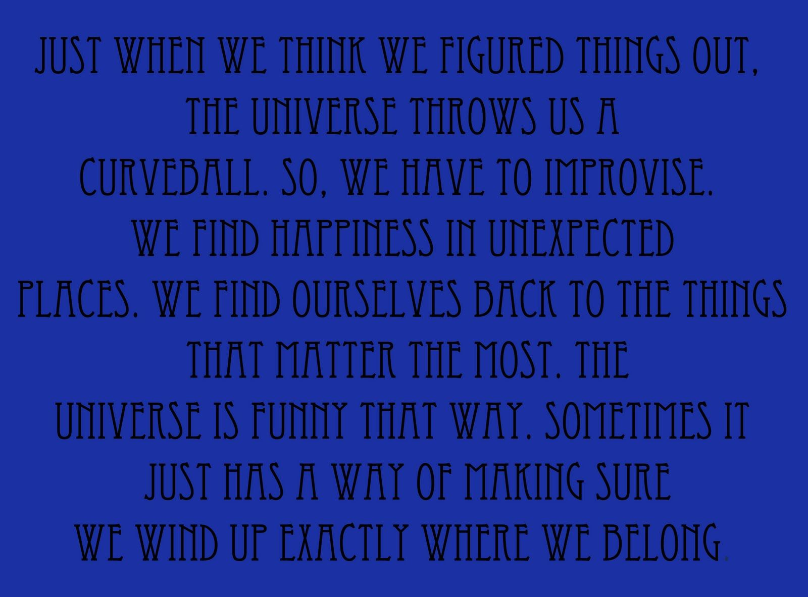 Just When We Think We Figured Things Out, The Universe