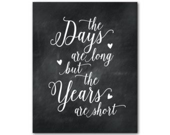 The Days Are Long But The Years Are Short Lyrics Google Search