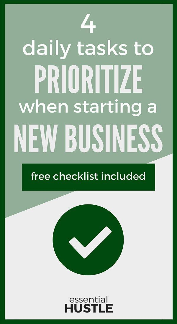 4 Daily Tasks to Prioritize When Starting a New Business | Daily ...