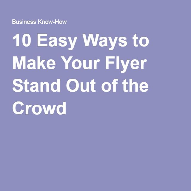10 easy ways to make your flyer stand out of the crowd business