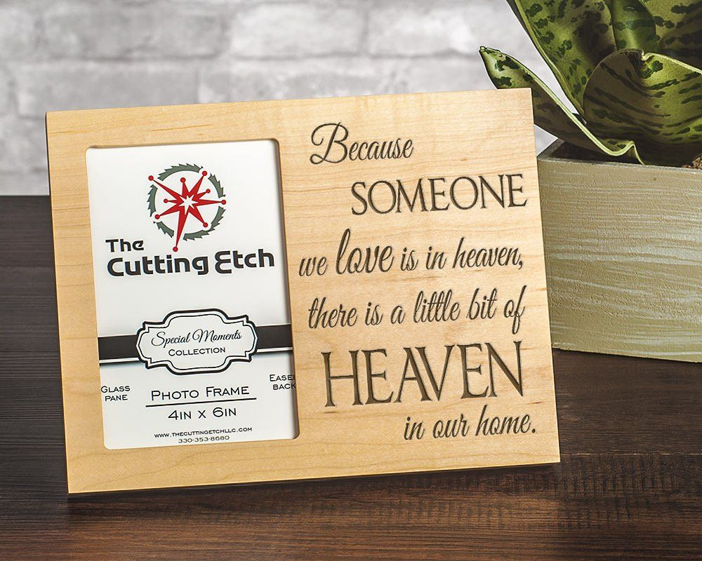 Because someone we love is in heaven picture frame
