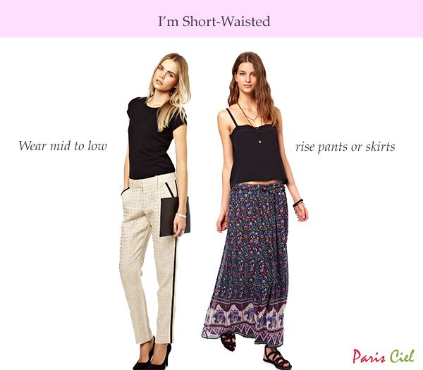 Tips Tricks To Dressing Short Waisted Body Type Paris Ciel En Fashion Pinterest