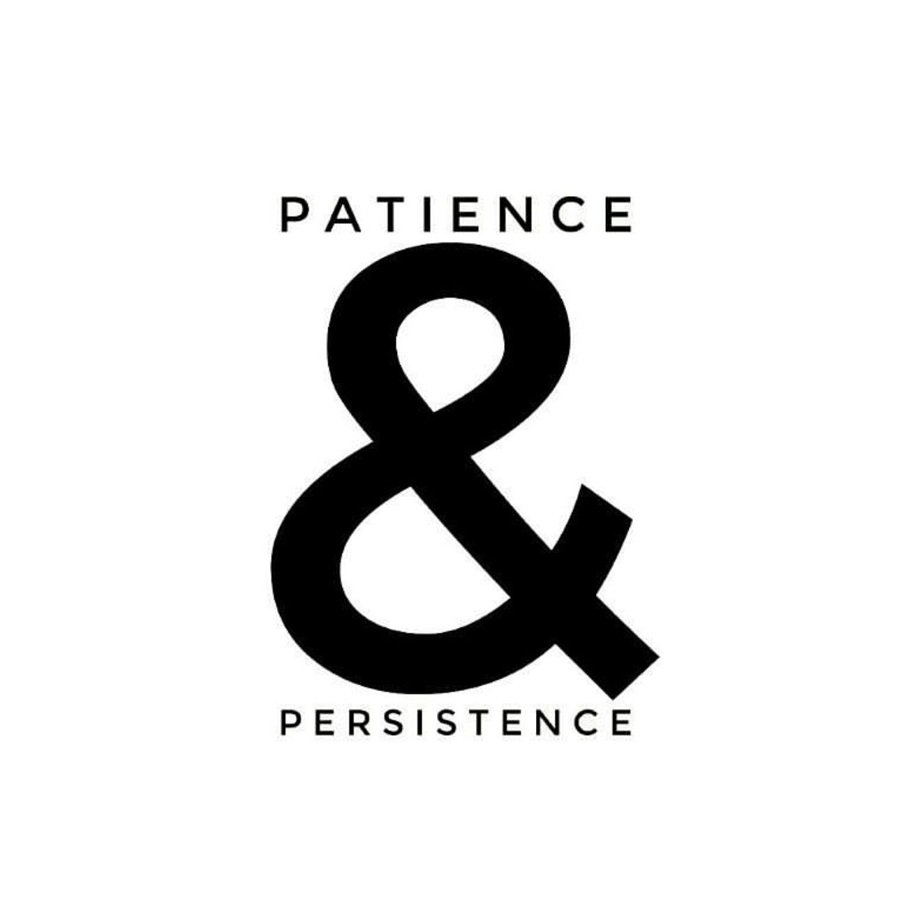 Patience and persistence Life quotes. Black and white