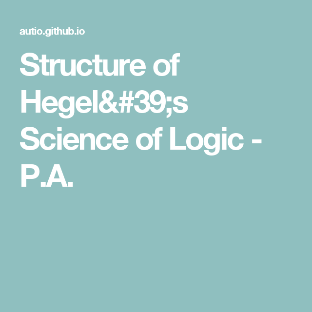Structure of Hegel's Science of Logic - P.A.
