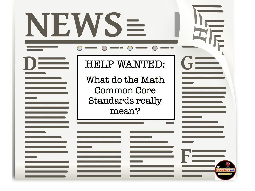 HELP WANTED: What do the Math Common Core standards really