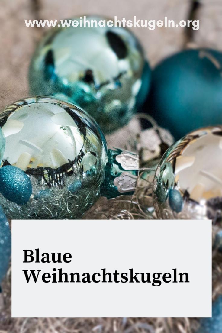 Seit Wann Gibt Es Christbaumkugeln.Weihnachtskugeln Blau Sind Modern Und Schick Die Farbe Blau Kann