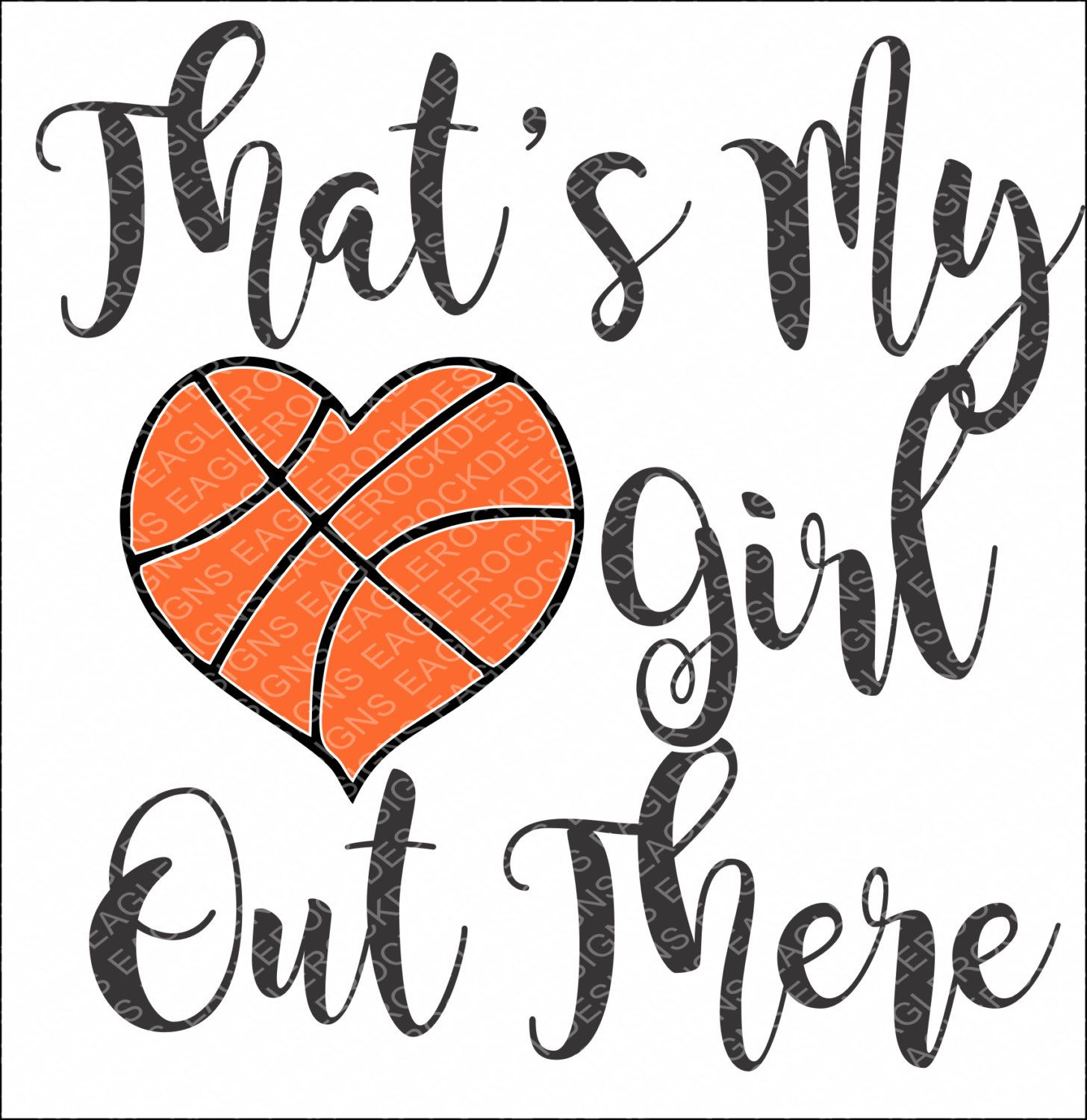 Svg dxf eps cut file thats my girl out there basketball svg basketball sayings svg vinyl decal design svg vector file svg design by
