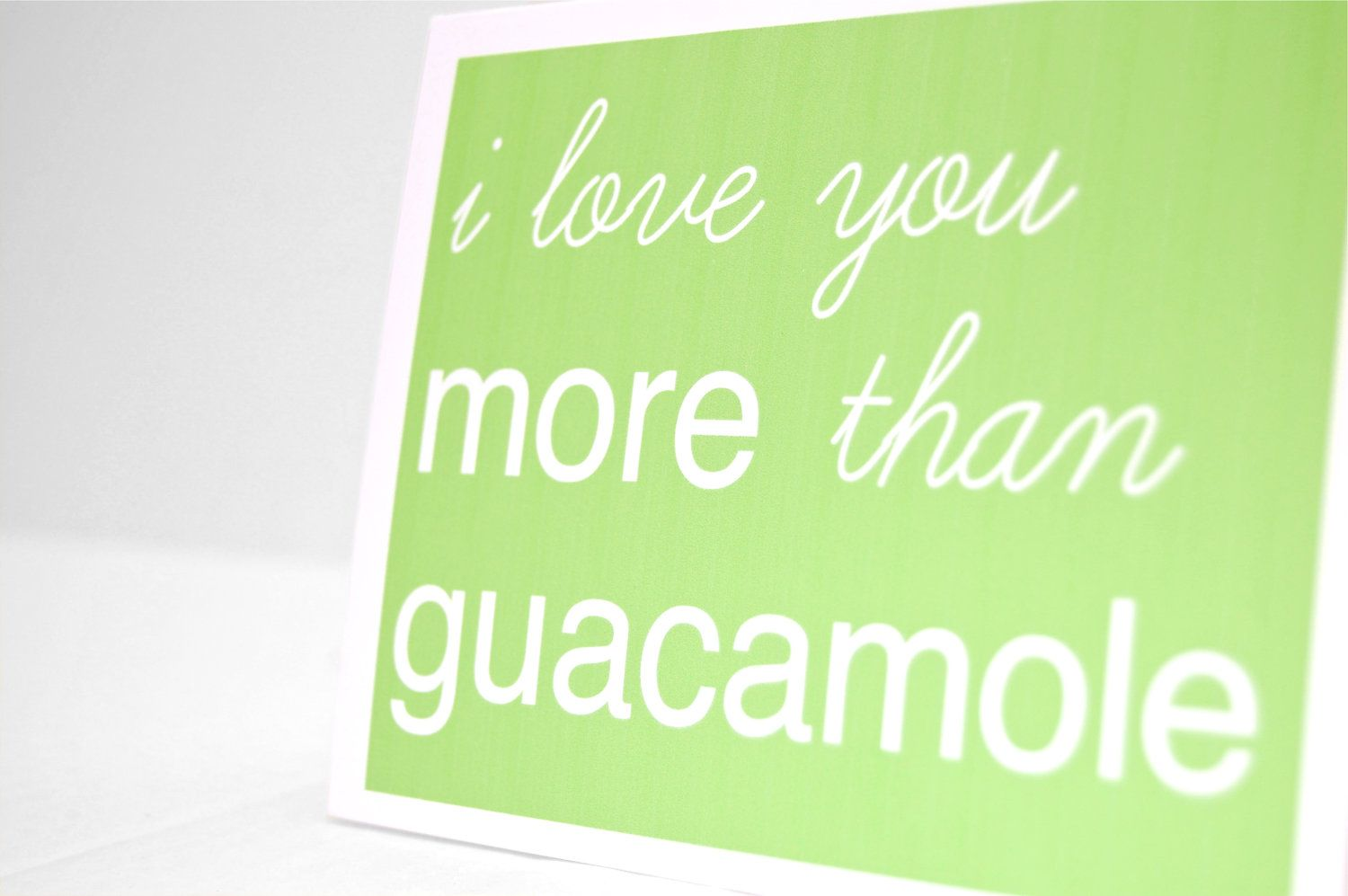 I Love You More Than Funny Quotes Fascinating Funny Cards I Love You More Than Guacamole Cards For Him
