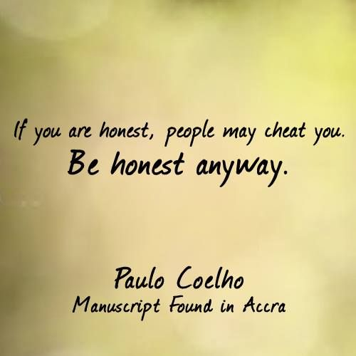 Paulo Coelho Quotes Be Honest Anyway Love Being Pinterest